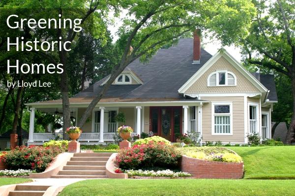 Greening Historic Homes Native Renewable Energy Blog