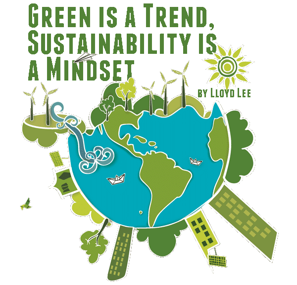 Green Is A Trend Sustainability Is A Mindset
