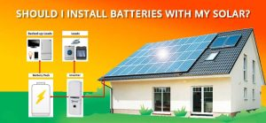 Should I Install Batteries with My Solar