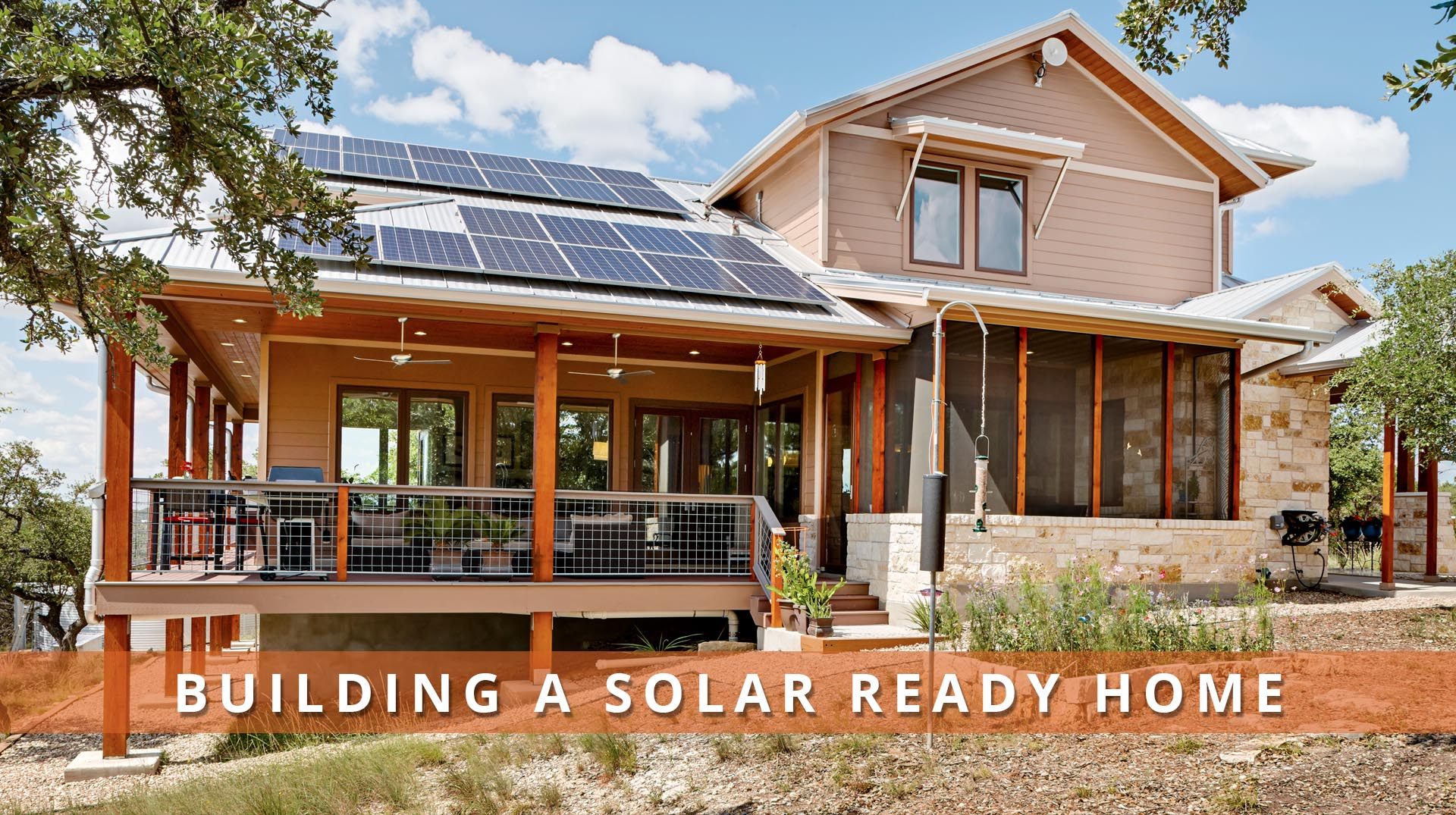 Cost to build a new house in austin - Building A Solar Ready Home