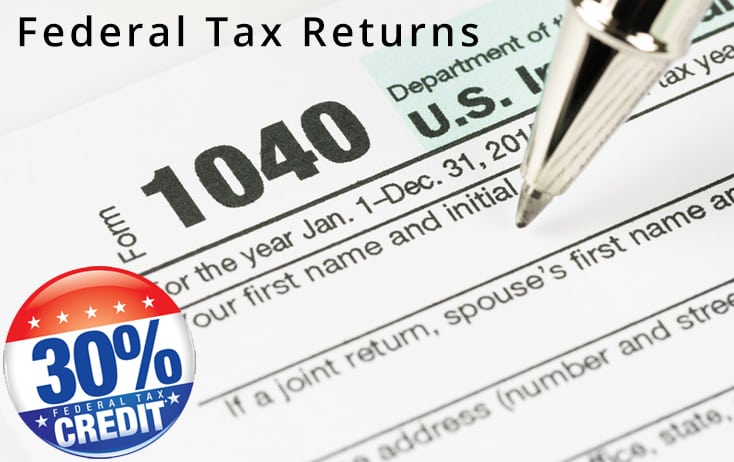 Federal Tax Returns – 30% Investment Tax Credit (ITC)