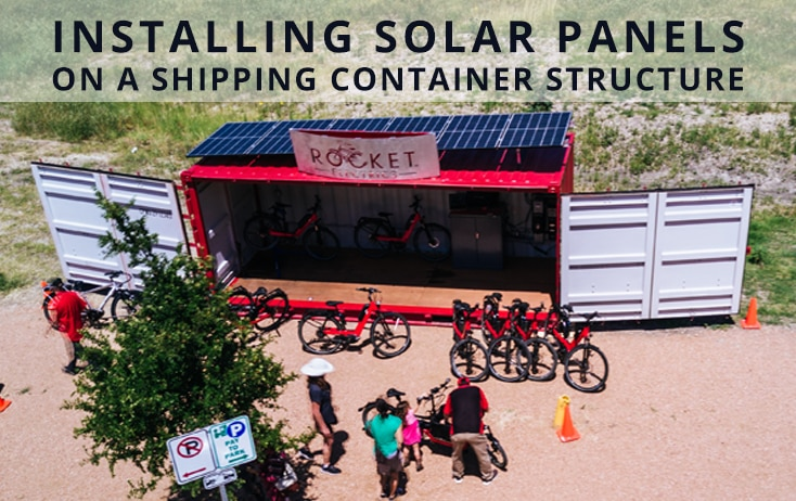 Installing Solar Panels on a Shipping Container Structure